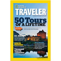 National Geographic Traveler: 50 Tours of a lifetime